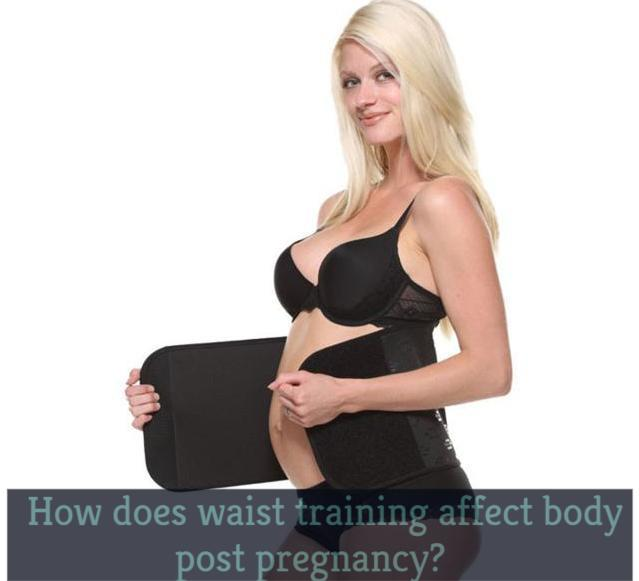 How does waist training affect body post pregnancy