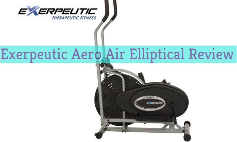 Fitnesseq.com - Exerpeutic Aero Air Elliptical Review